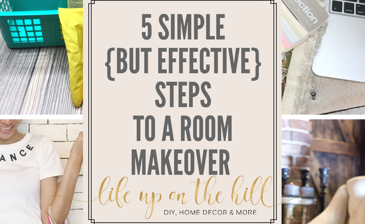 5 Simple {But Effective} Steps To A Room Makeover